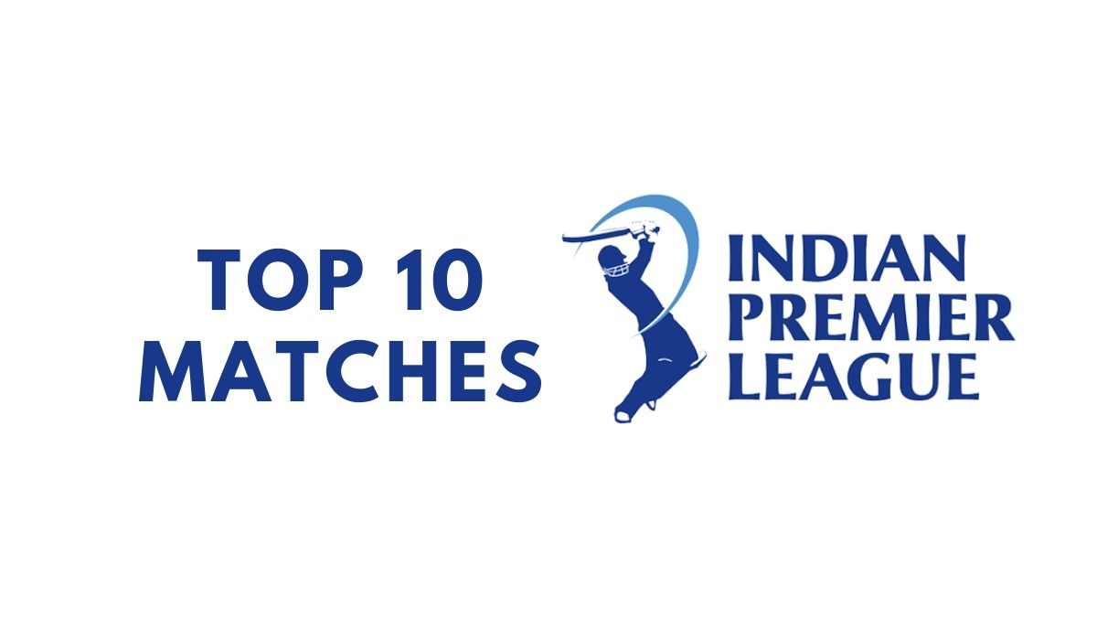 Best IPL Matches