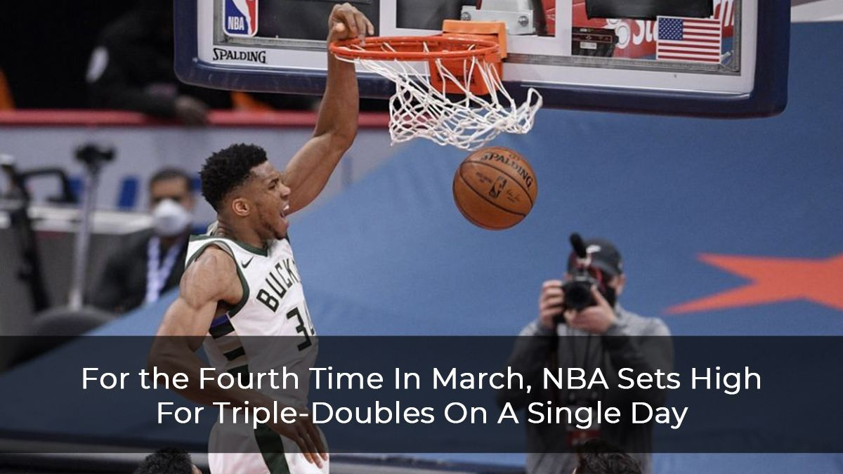 For the Fourth Time In March, NBA Sets High For Triple-Doubles On A Single Day