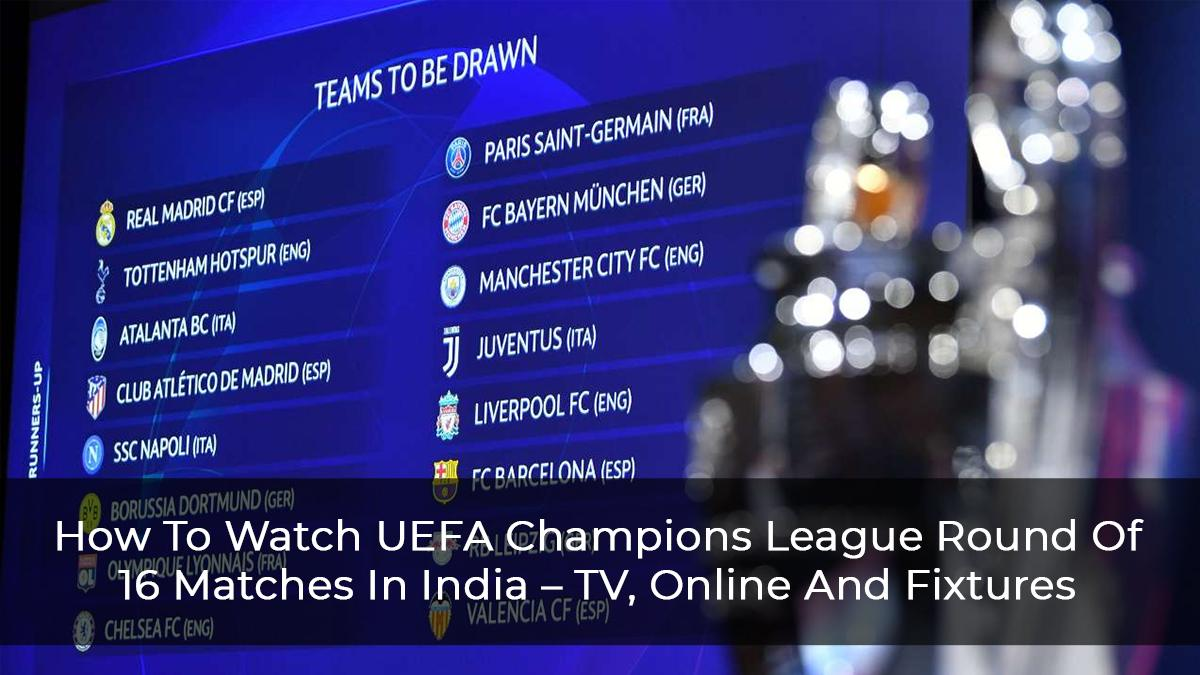 How To Watch UEFA Champions League Matches In India
