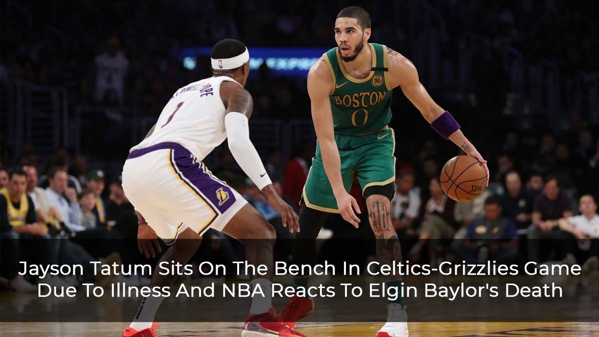 Jayson-Tatum-Sits-On-The-Bench-In-Celtics-Grizzlies-Game-Due-To-Illness-And-NBA-Reacts-To-Elgin-Baylor's-Death