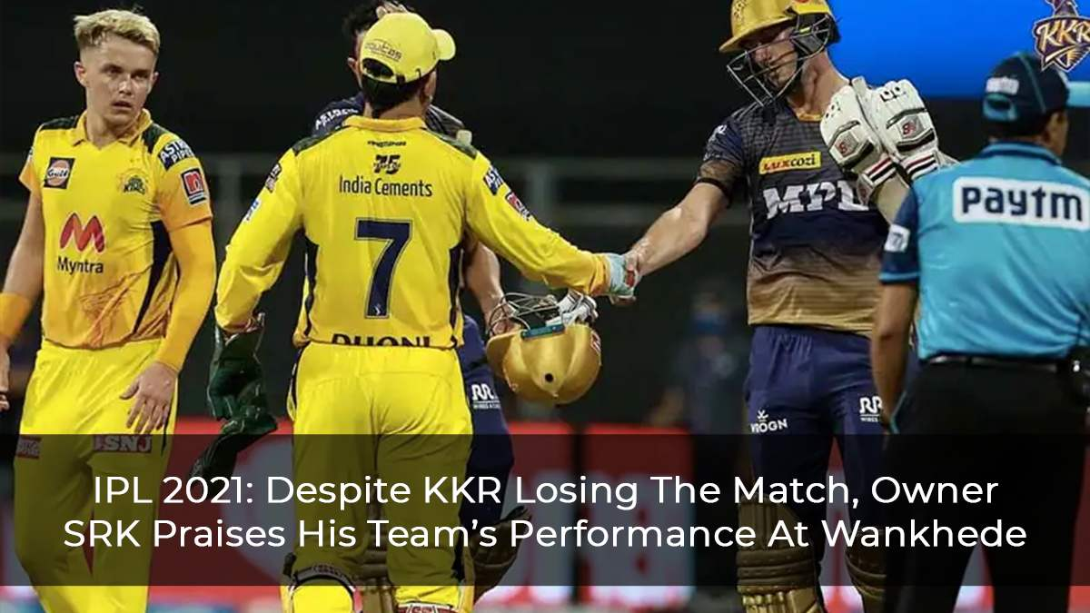 IPL 2021: Despite KKR Losing The Match, Owner SRK Praises His Team's Performance At Wankhede