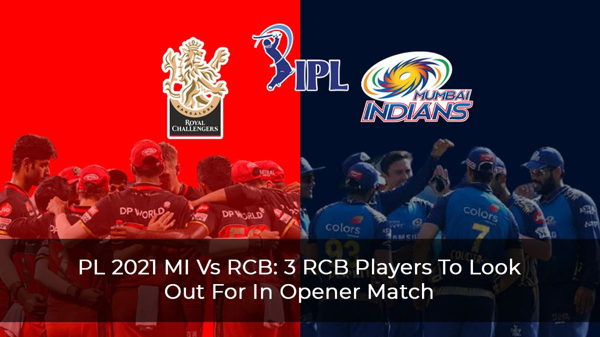 IPL 2021 MI Vs RCB: 3 RCB Players To Look Out For In Opener Match