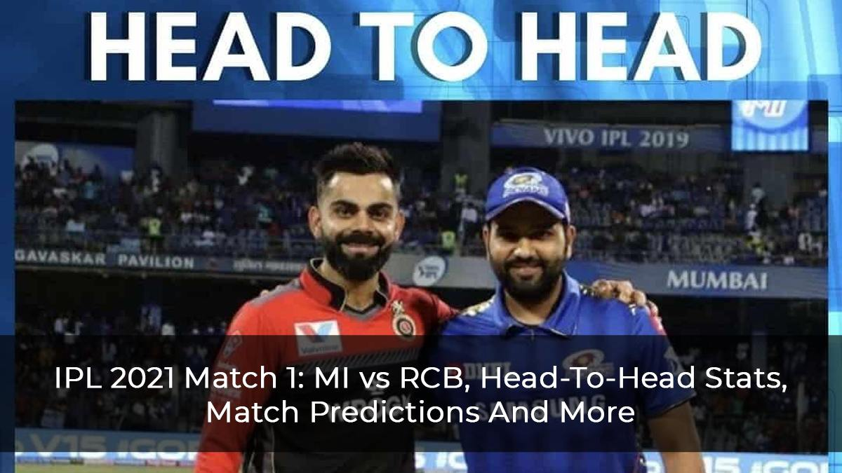 IPL 2021 Match 1 MI vs RCB, Head-To-Head Stats, Match Predictions And More
