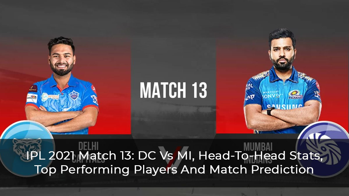 IPL 2021 Match 13: DC Vs MI, Head-To-Head Stats, Top Performing Players And Match Prediction