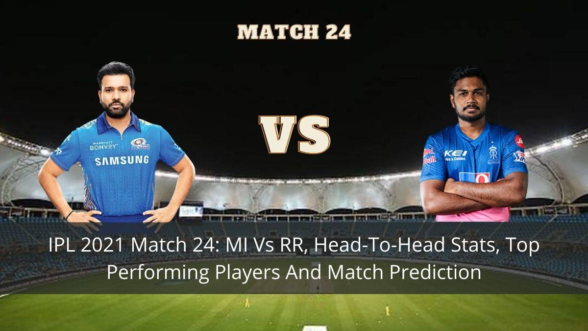 IPL 2021 Match 24 MI Vs RR, Head-To-Head Stats, Top Performing Players And Match Prediction