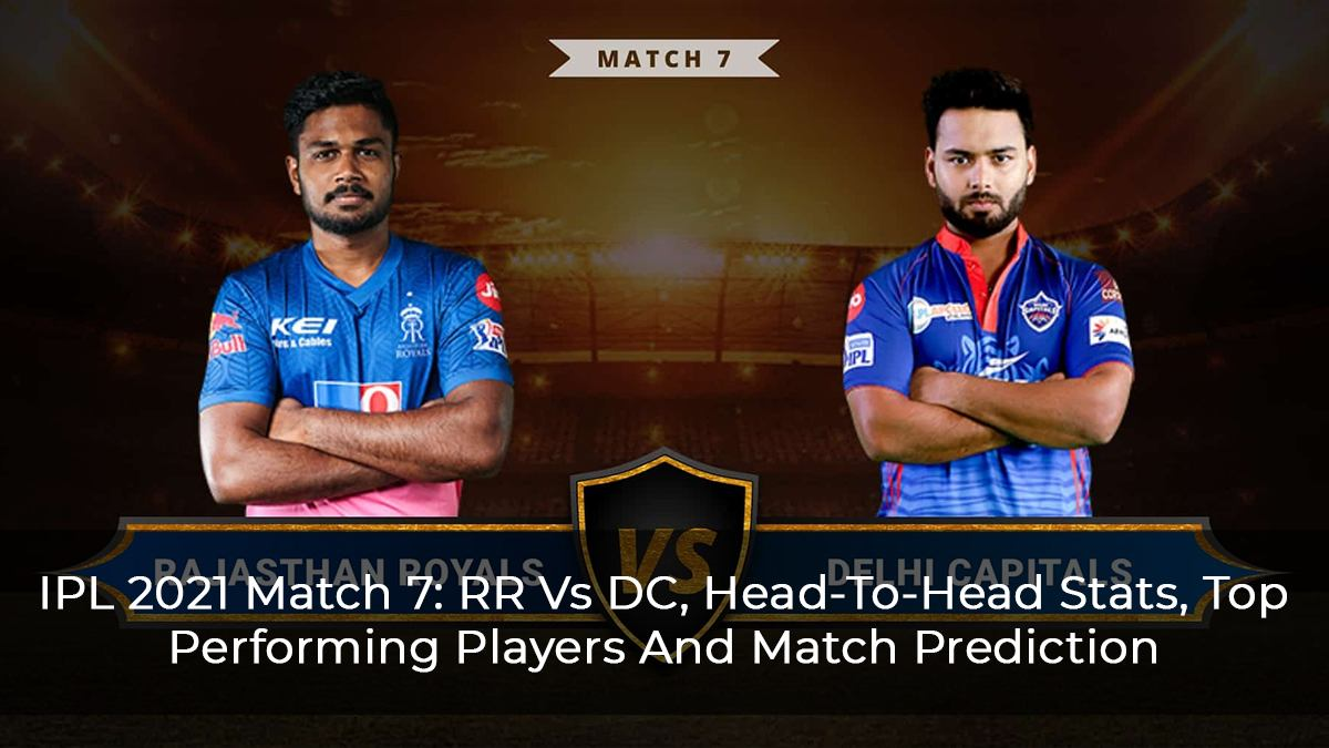 IPL 2021 Match 7: RR Vs DC, Head-To-Head Stats, Top Performing Players And Match Prediction