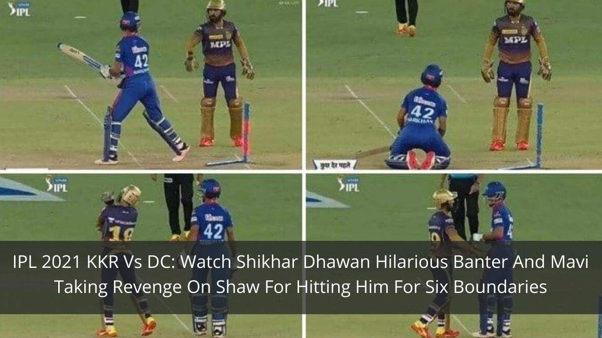 IPL 2021 KKR Vs DC: Watch Shikhar Dhawan Hilarious Banter And Mavi Taking Revenge On Shaw For Hitting Him For Six Boundaries