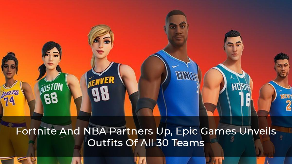 Fortnite And NBA Partners Up, Epic Games Unveils Outfits Of All 30 Teams
