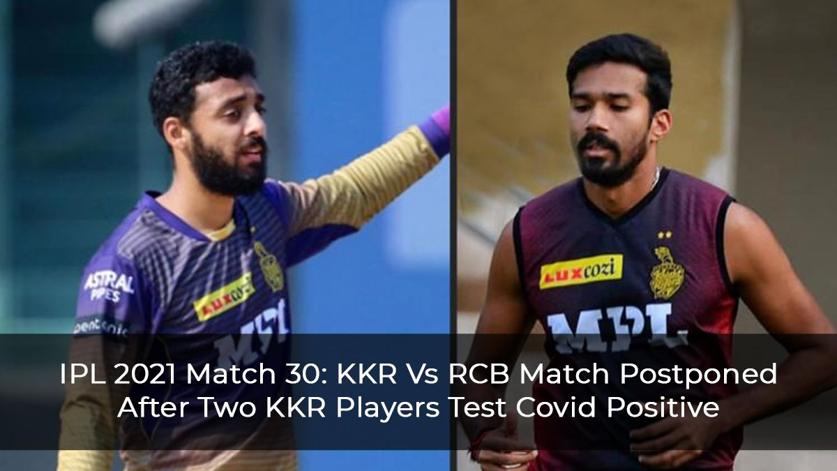 KKR Vs RCB Match Postponed After Two Players Test Covid Positive