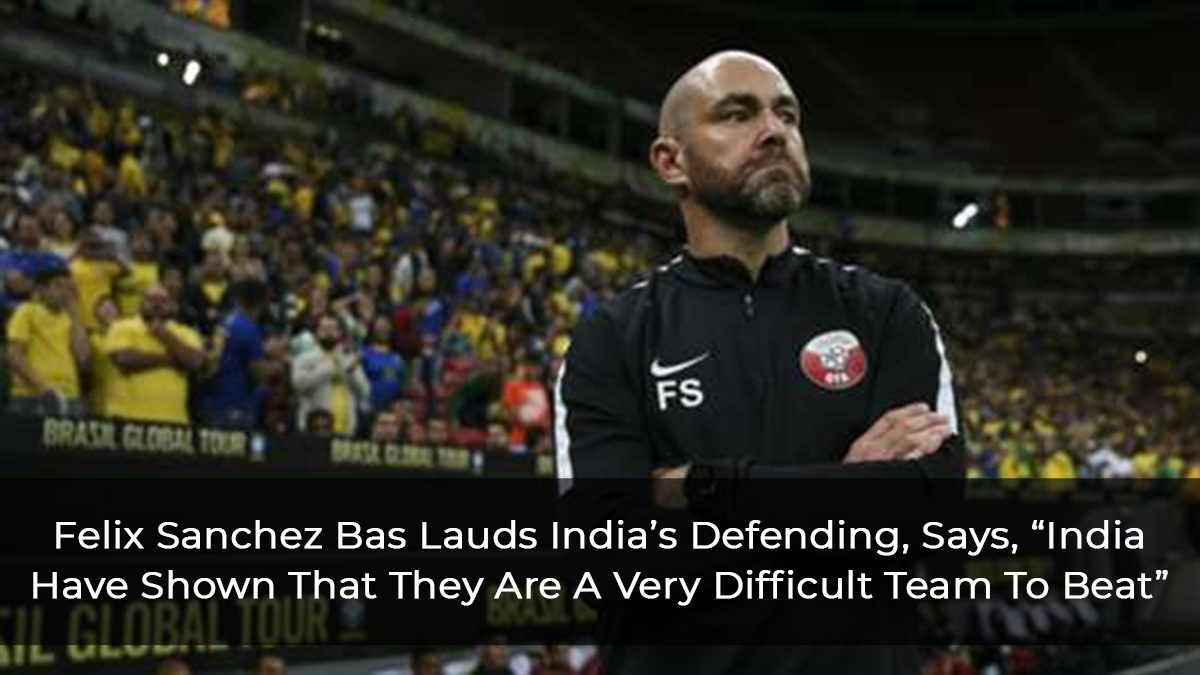 """India Have Shown That They Are A Very Difficult Team To Beat"""" Says Felix Sanchez Bas"""