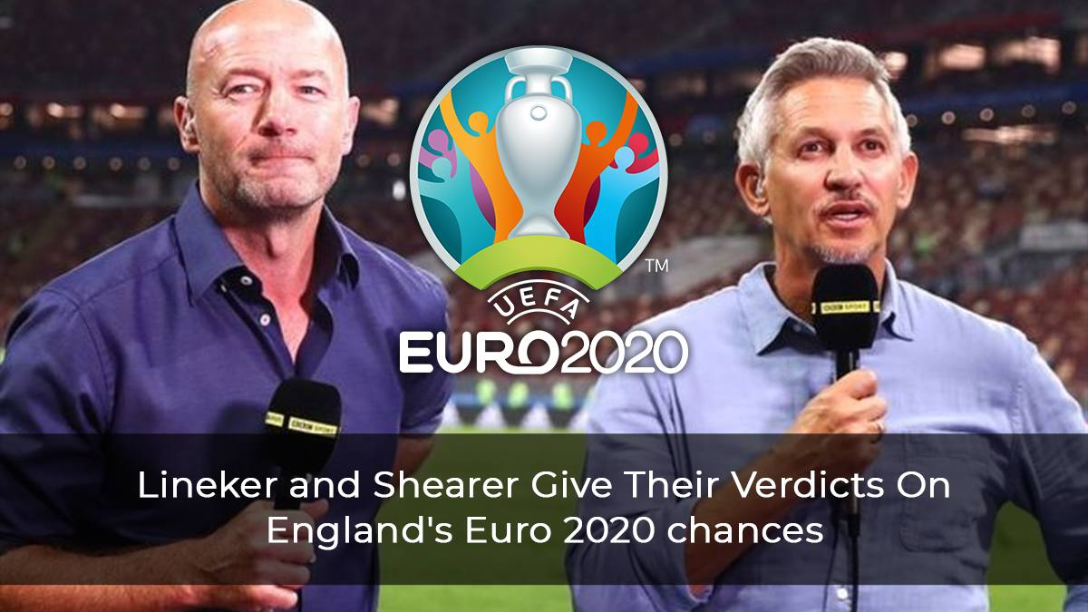 _Lineker-and-Shearer-Give-Their-Verdicts-On-England's-Euro-2020-chances