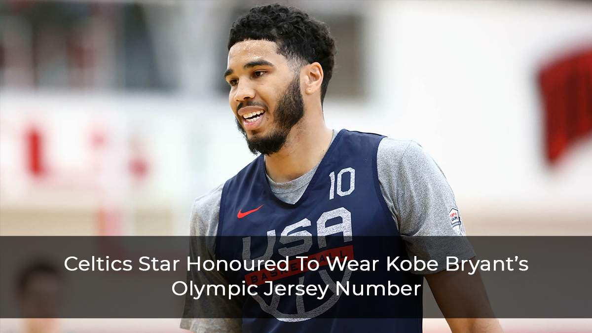 Celtics-Star-Honoured-To-Wear-Kobe-Bryant's-Olympic-Jersey-Number