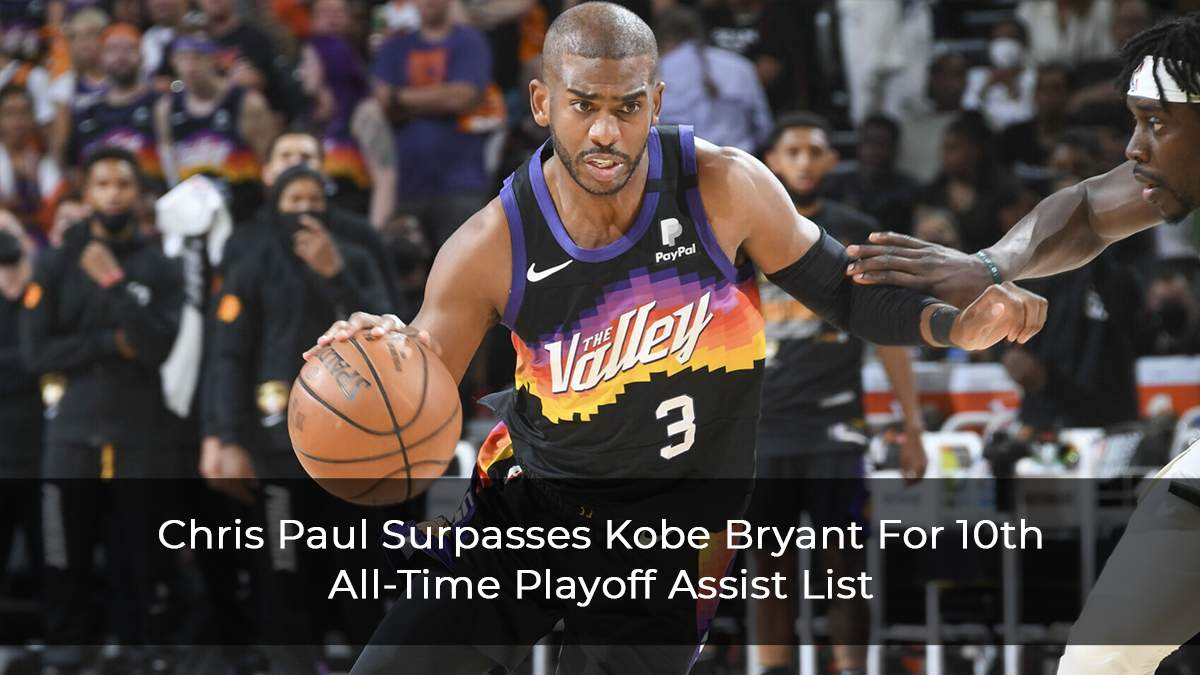 Chris Paul Surpasses Kobe Bryant For 10th All-Time Playoff Assist List