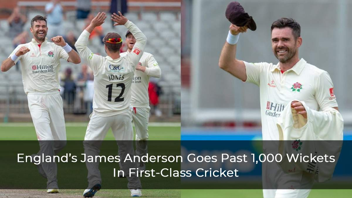England's-James-Anderson-Goes-Past-1,000-Wickets-In-First-Class-Cricket