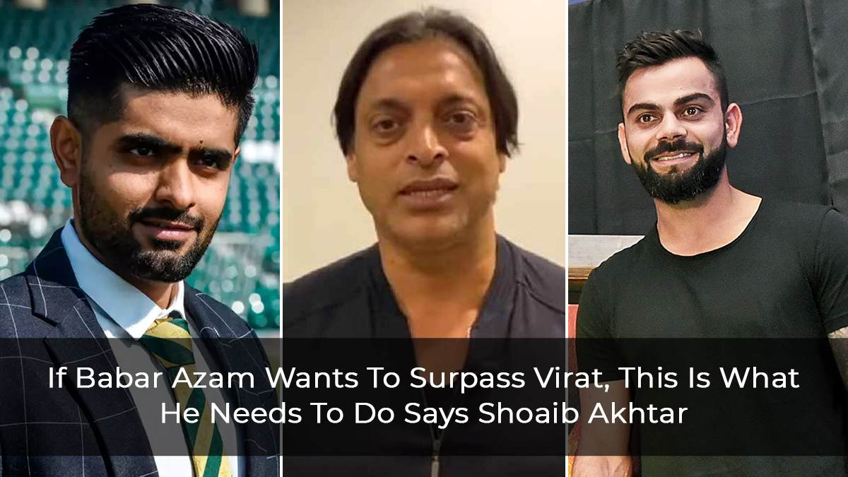 If-Babar-Azam-Wants-To-Surpass-Virat,-This-Is-What-He-Needs-To-Do-Says-Shoaib-Akhtar