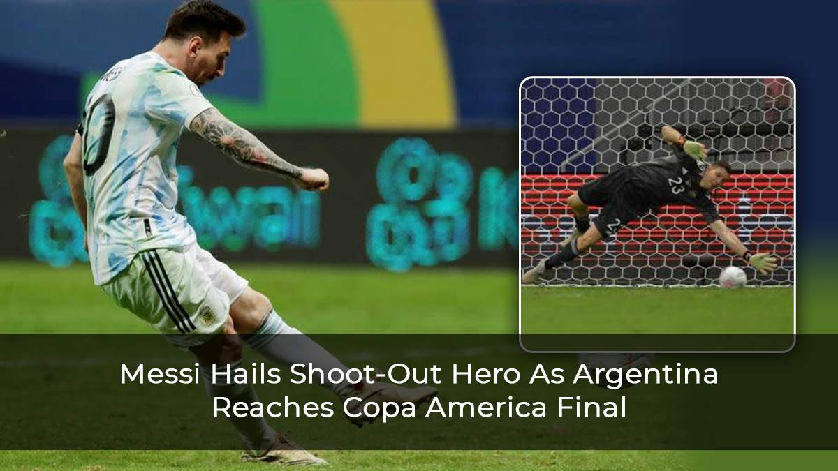 Messi Hails Shoot-Out Hero As Argentina Reaches Copa America Final