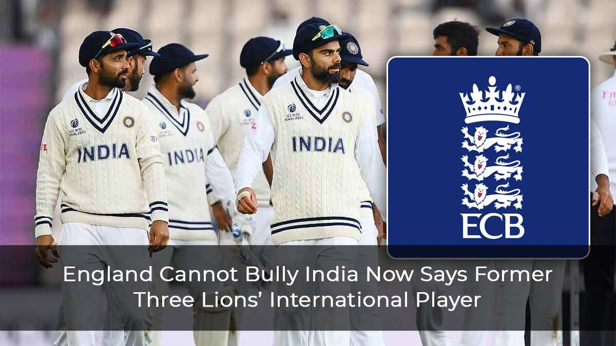 England-Cannot-Bully-India-Now-Says-Former-Three-Lions'-International-Player