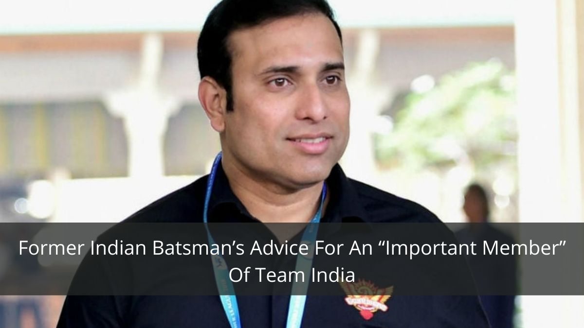 """VVS Laxman Gives Advice To An """"Important Member"""" Of The Indian Squad"""