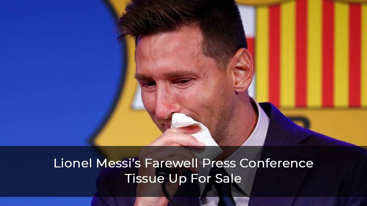 Lionel-Messi's-Farewell-Press-Conference-Tissue-Up-For-Sale