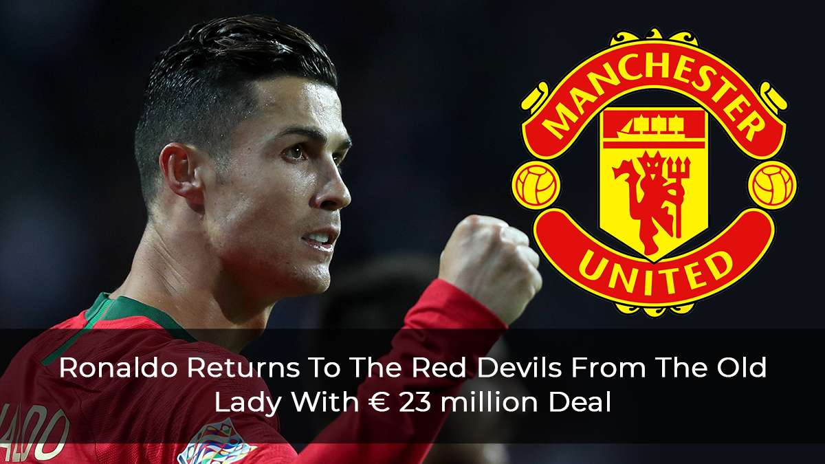 The Old Lady Bids Farewell To Ronaldo As The Portuguese Make Manchester United Return