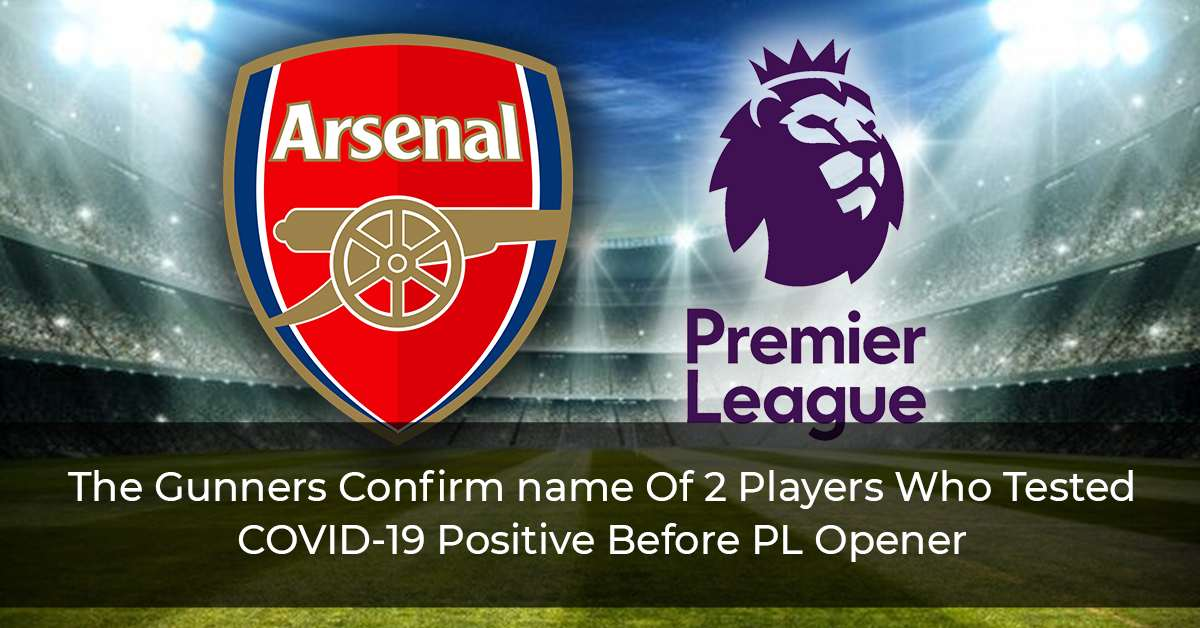 Arsenal Confirm Aubameyang And Lacazette Among 4 COVID-19 Positive Cases Before Premier League Opener
