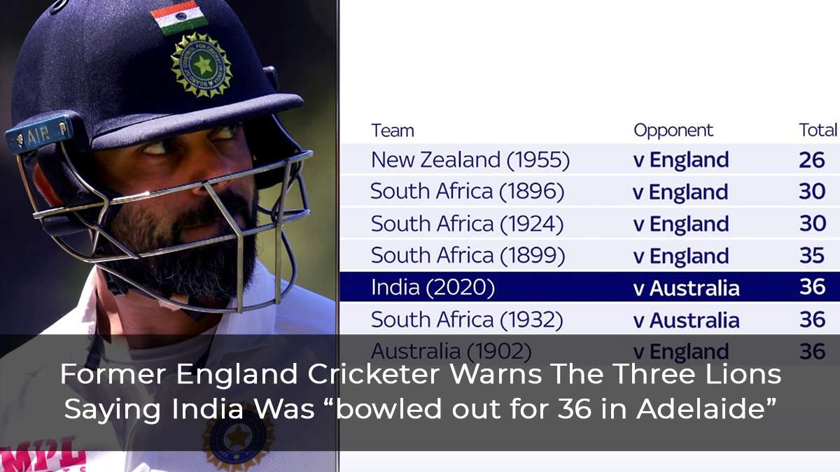 """Former-England-Cricketer-Warns-The-Three-Lions-Saying-India-Was-""""bowled-out-for-36-in-Adelaide"""""""