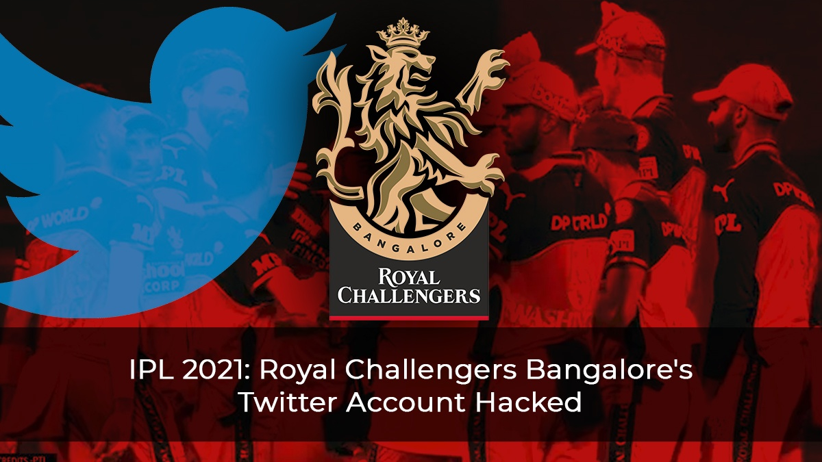 IPL 2021 Royal Challengers Bangalore's Twitter Account Hacked