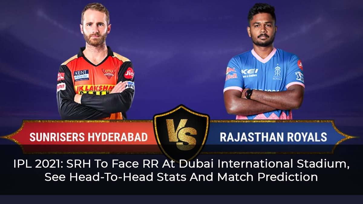 IPL 2021 Match 40: SRH Vs RR, Head-To-Head Stats, Top Performing Players And Match Prediction
