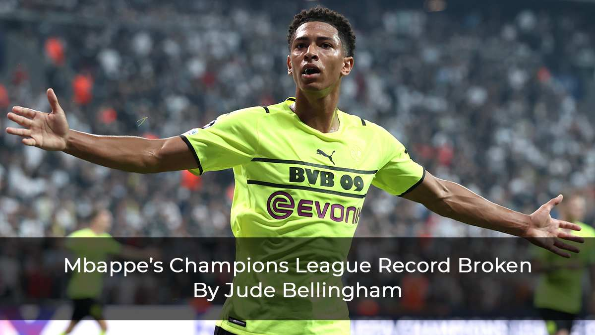 Bellingham Breaks Champions League Record Set By Mbappe By Scoring In Consecutive Matches