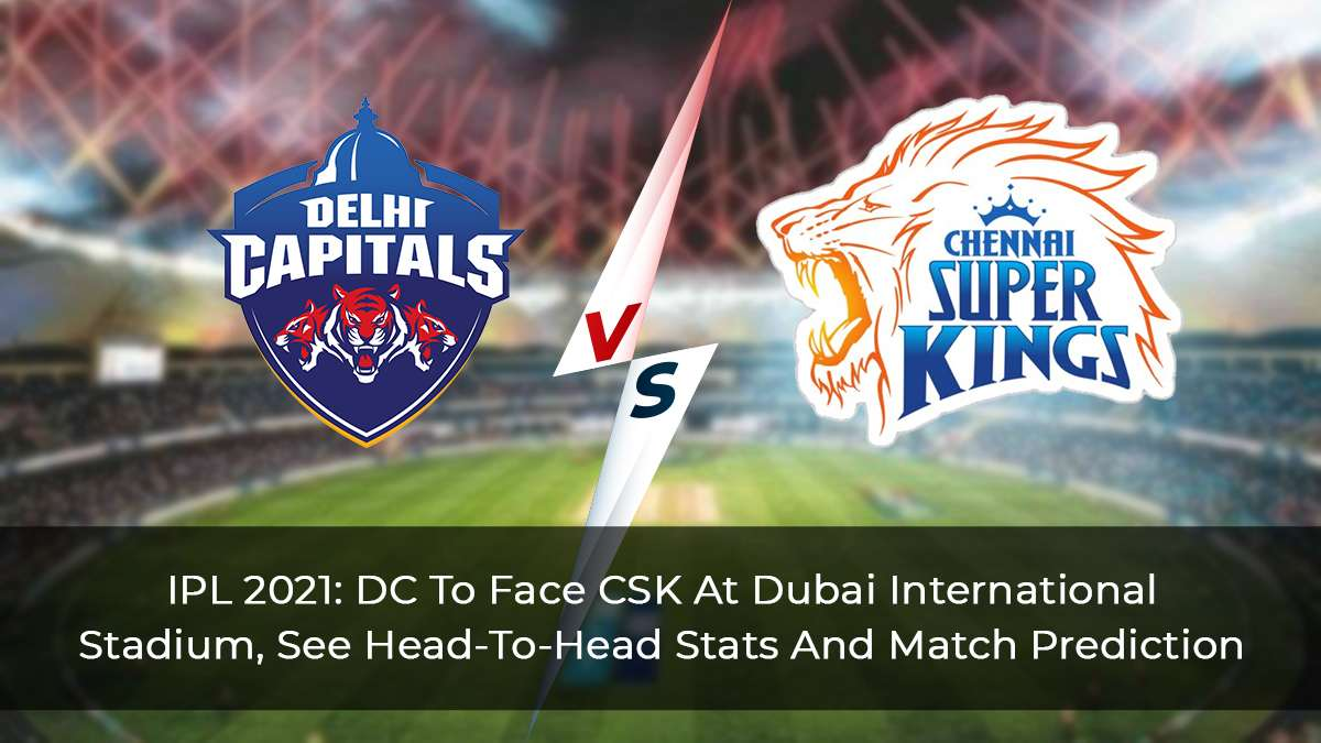 IPL-2021--DC-To-Face-CSK-At-Dubai-International-Stadium,-See-Head-To-Head-Stats-And-Match-Prediction