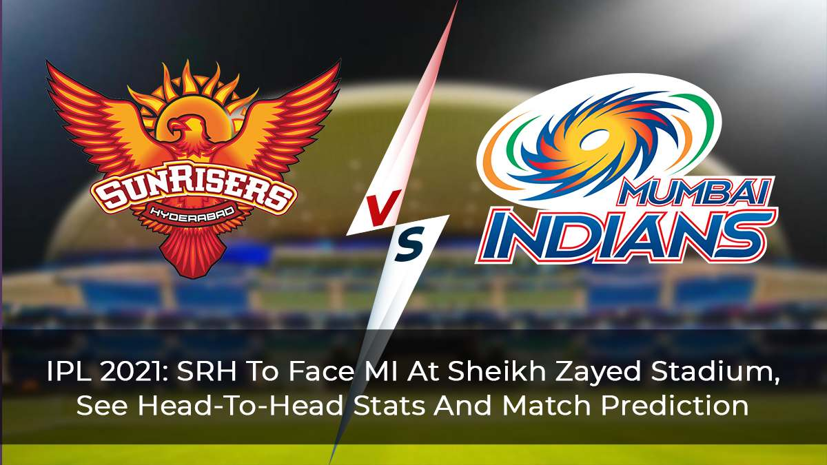 IPL-2021--SRH-To-Face-MI-At-Sheikh-Zayed-Stadium,-See-Head-To-Head-Stats-And-Match-Prediction